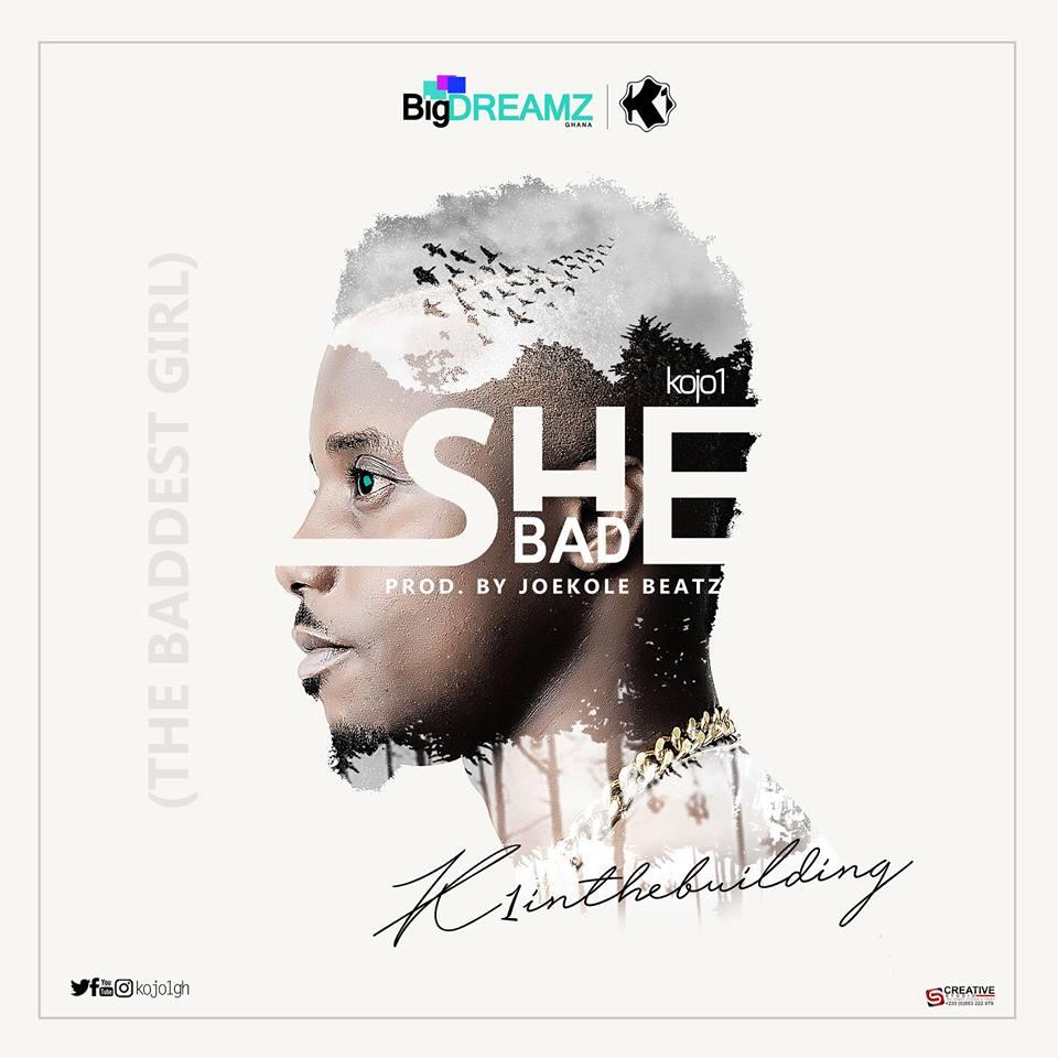 kojo1 - She Bad (Prod. By joekole beatz)