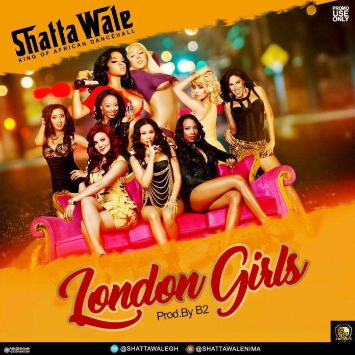 Shatta Wale - London Girls (Prod By B2)