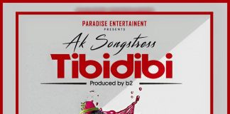 Ak Songstress - Tibidibi (Prod By B2)