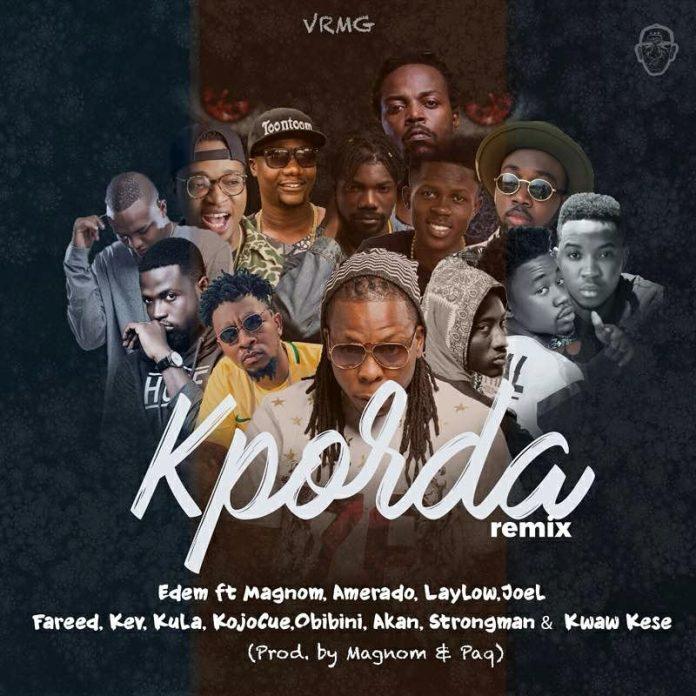 Edem – Kporda (Remix) ft Magnom X Amerado X Lay low X Joel X Fareed X Kev X Kula X Ko-jo Cue X Obinini X Akan X Strongman X Kwaw Kese