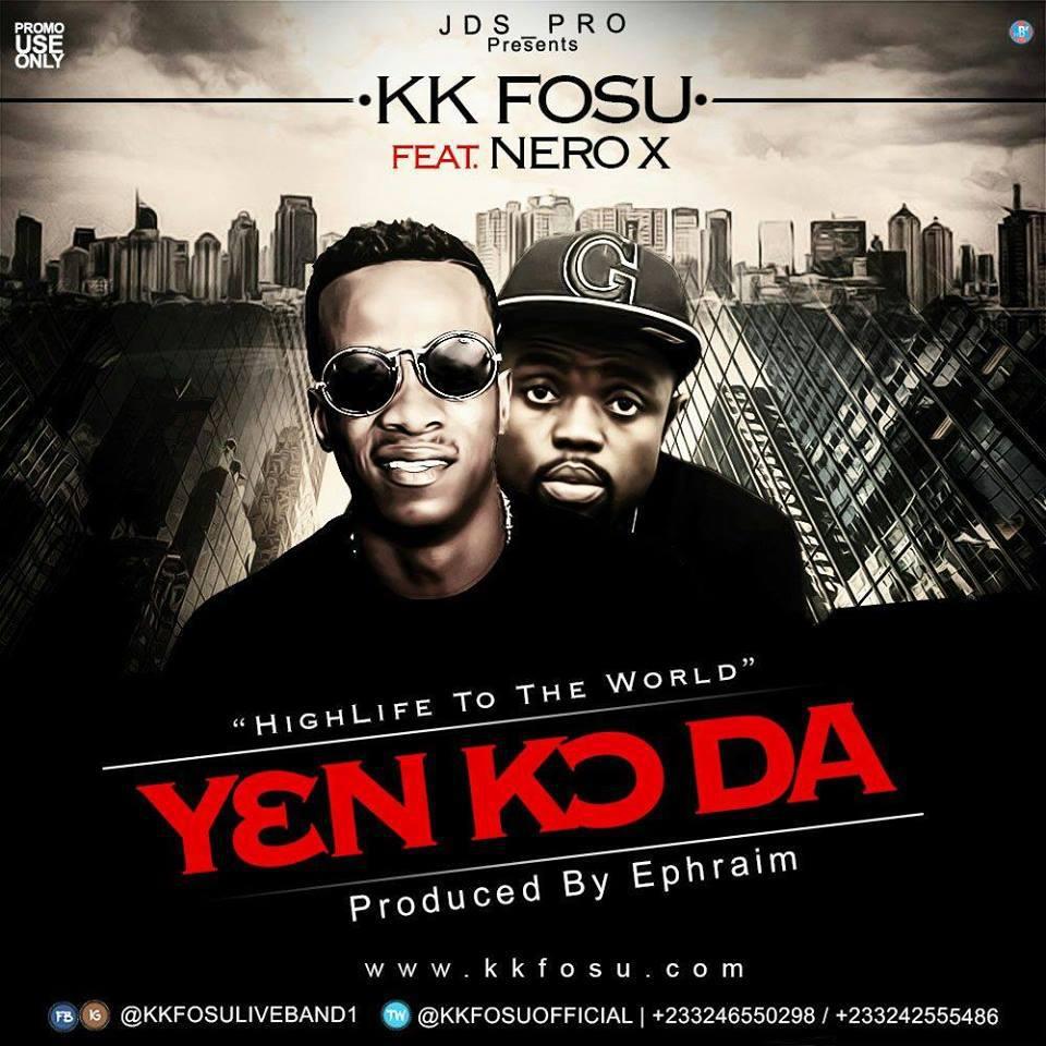 Download MP3 : KK Fosu – Yenkoda Ft Nero X (Prod By Ephraim)