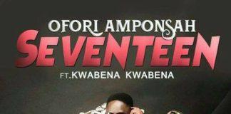 Ofori Amponsah – 17 ft Kwabena Kwabena (Prod. By Kaywa)
