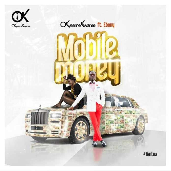 Okyeame Kwame - Mobile money ft Ebony
