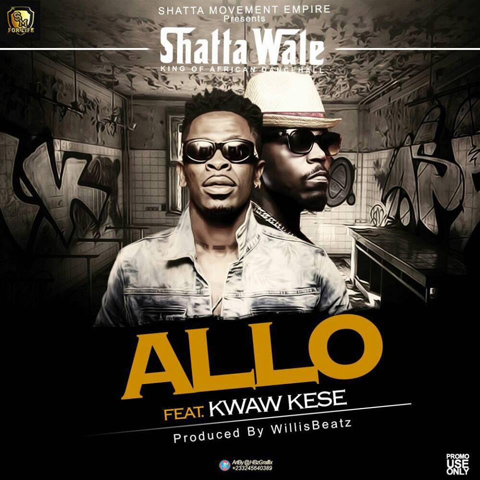Shatta Wale - Allo ft. Kwaw Kese (Prod By Willsbeats)