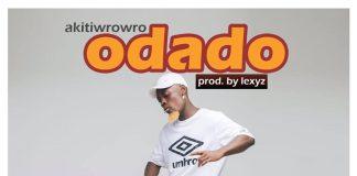 Akiti Wrowro - Odado (Prod. By Lexyz)
