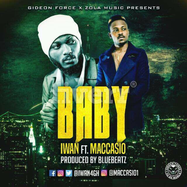IWAN – Baby ft Maccasio (Prod By Bluebeatz)