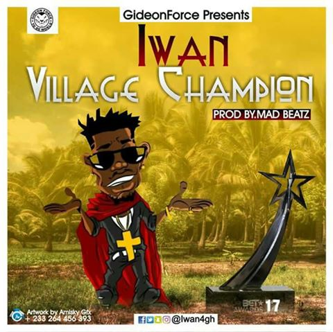 IWAN - Village Champion (Shatta Wale Diss)(Prod. By Madbeatz)