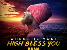 IWAN - When The Most High Bless You (Prod. By Spanky)