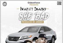 Iwan Ft Spanky - She Bad (Prod. By Spanky)