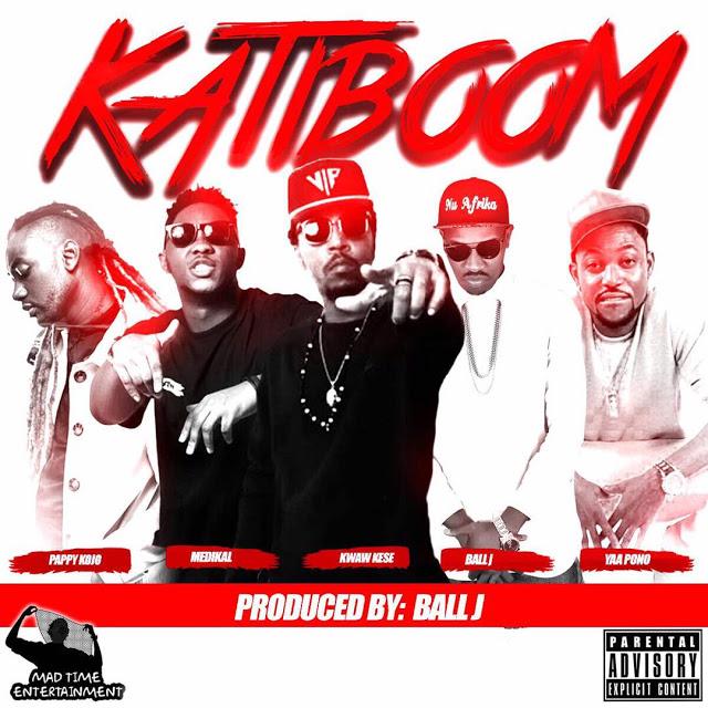 Kwaw Kese – Katiboom ft. Yaa Pono, Medikal, Pappy Kojo ,Ball J (Prod. by Ball J)