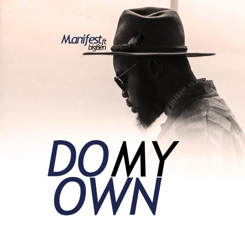 M.anifest - Do my own ft. BigBen