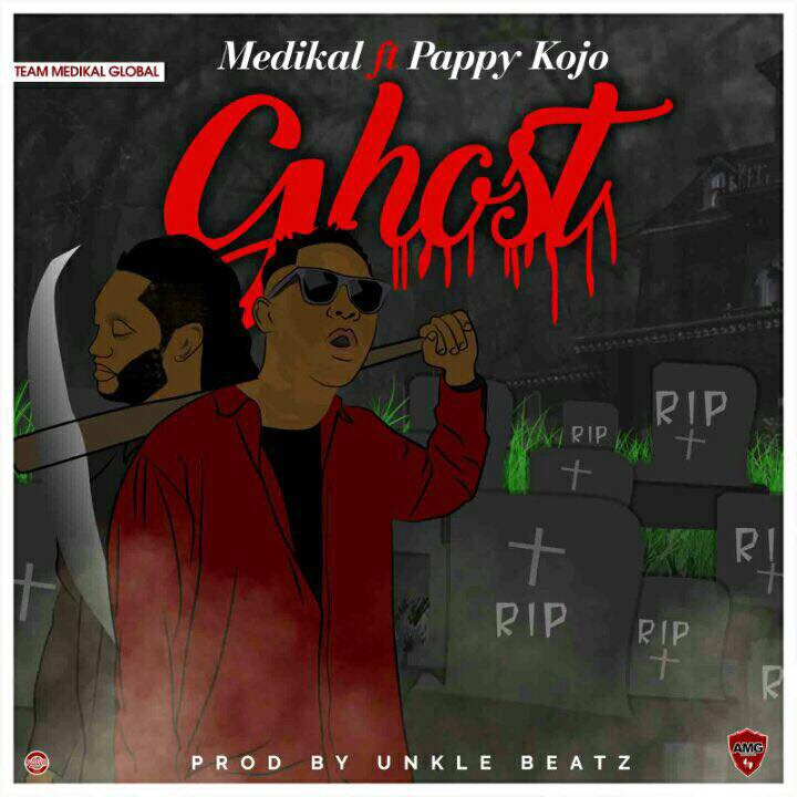 Download MP3 : Medikal ft Pappy Kojo – Ghost (Prod By Unckle Beatz)