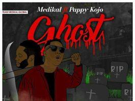 Medikal ft Pappy Kojo - Ghost (Prod By Unckle Beatz)