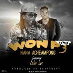 Nana Acheampong - Won P3 (Remix) ft Stay Jay (Prod By Drraybeat)