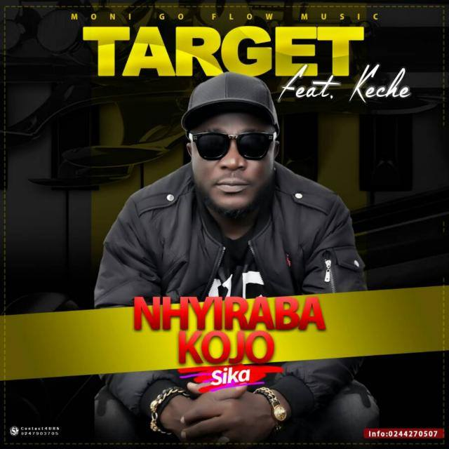 Nhyiraba Kojo Ft Keche - Target