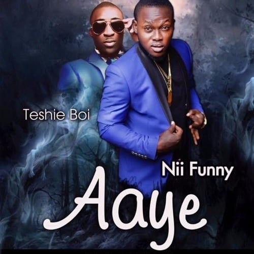 Nii Funny X Teshie Boi - Aaye (Prod. By Kay Nie)