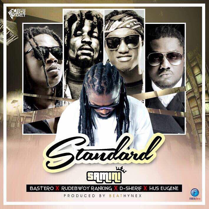 Samini - Standard ft. Bastero x Hus Eugene x Rudebwoy Ranking x D-Sherif (Prod By Beatz Hyness)
