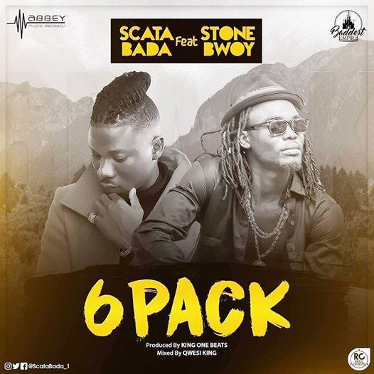 Scata Bada – 6 Packs ft StoneBwoy (Prod By King One Beatz)