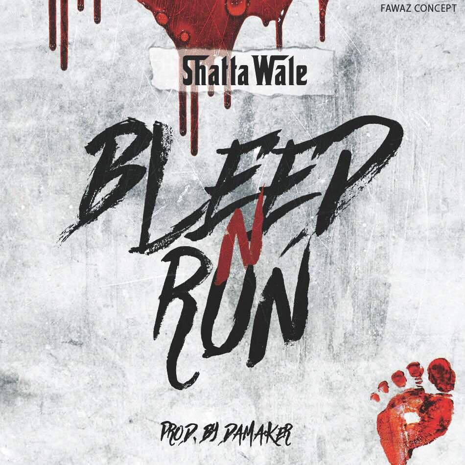Shatta Wale - Bleed And Run (Prod By Damaker)