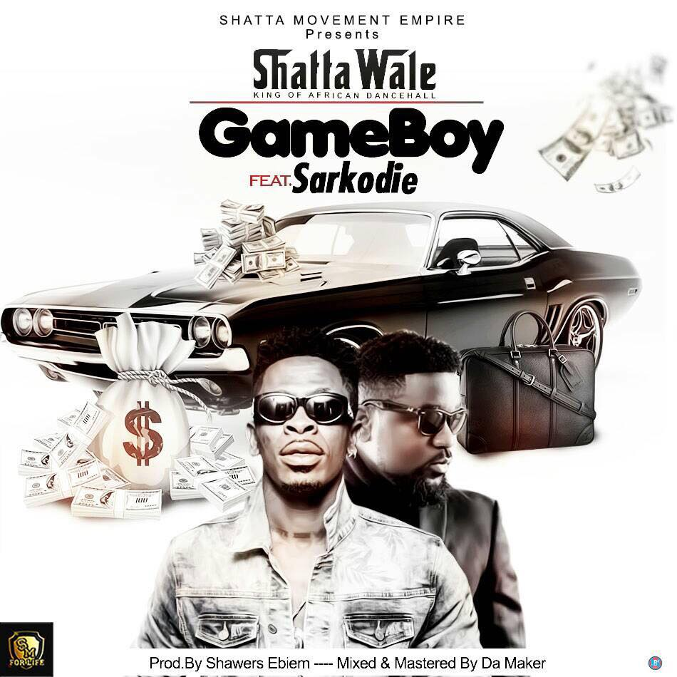 Shatta Wale Ft Sarkodie - Game Boy (Prod By Shawers Ebiem)