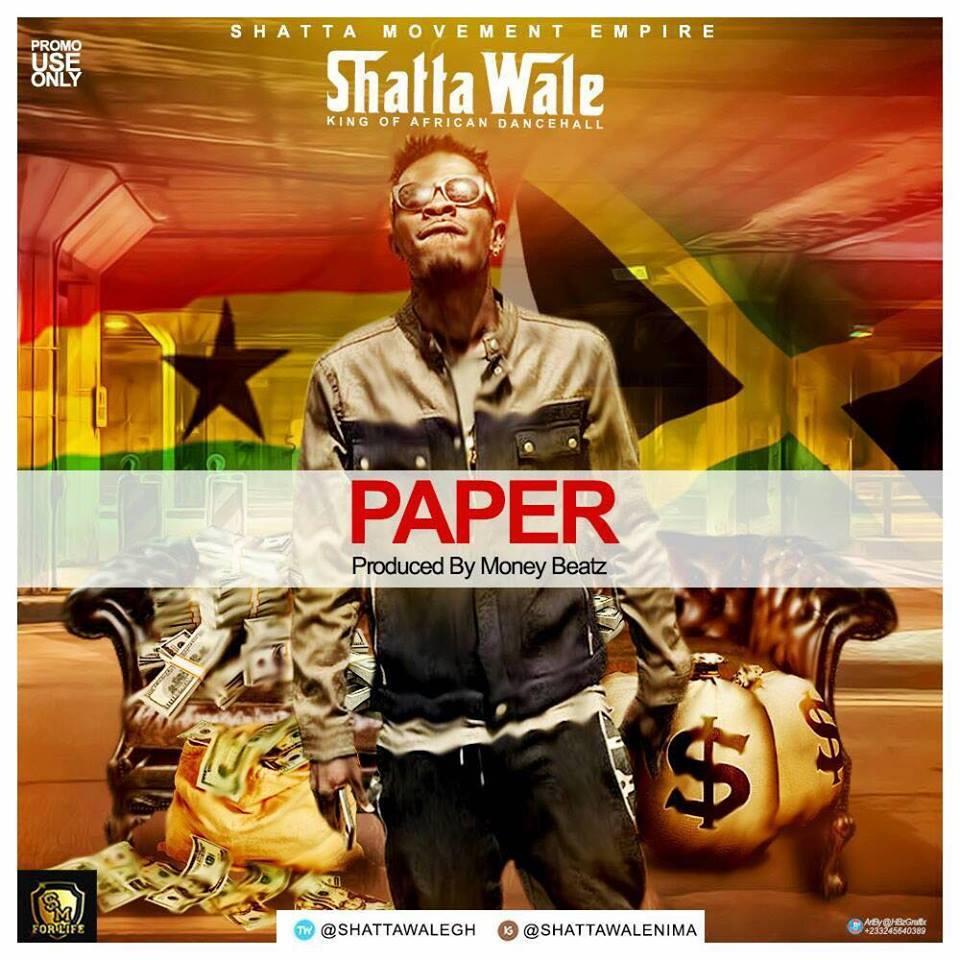 Shatta Wale - Paper (Prod By Money Beatz)
