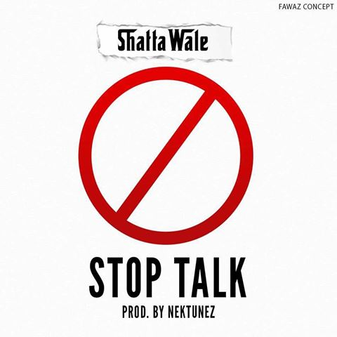 Shatta Wale - Stop Talk (Prod By Nektunes)