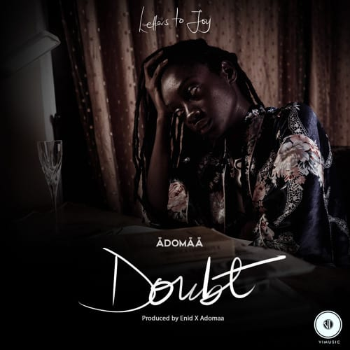 Adomaa - Doubt (from Letters To Joy)
