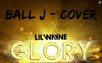 Ball J - Glory ft Lil Wayne (Lil Wayne Glory Cover)