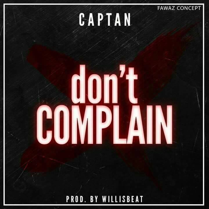Captan - Don't Complain (Prod By Willsbeatz)