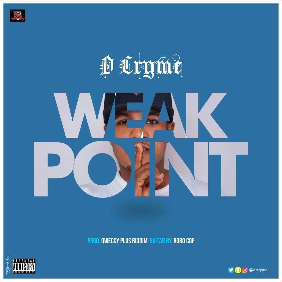 D Cryme - Weak Point (Prod By Qweccy Plus Riddim)