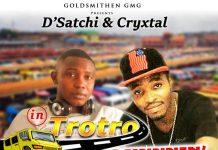 D'Satchi & Cryxtal - Trotro Runnnin (Prod By Prince Fresh)