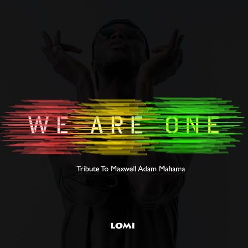 E.L - We Are One (Tribute To Maxwell Adam Mahama)