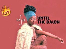 Efya - Until The Dawn (Prod By Maleek Berry)