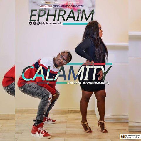 Ephraim – Calamity (Prod By Ephraimmusiq)