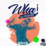 Epixode - Wha (Mixed by DatBeatGod)