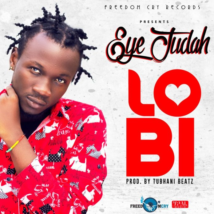 Eye Judah - Lobi (Prod. By Tubhani Beatz)