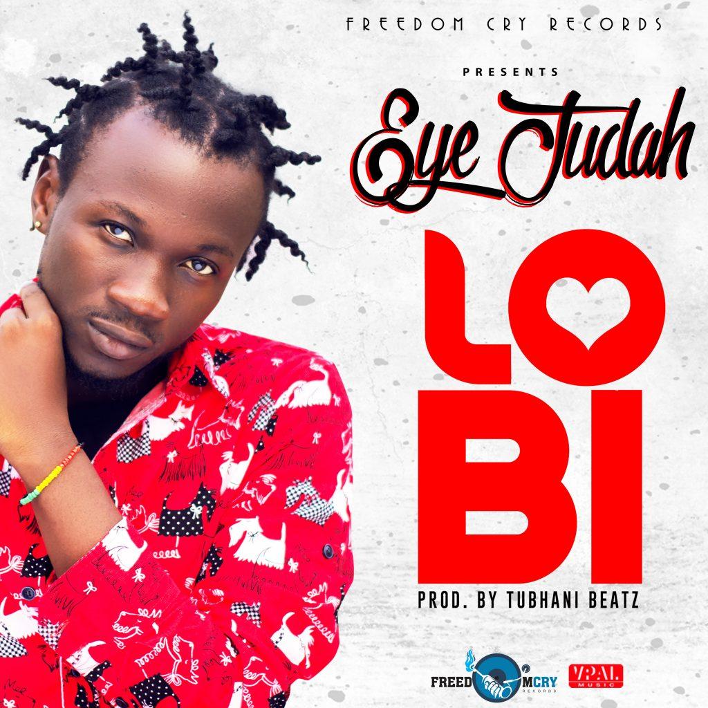 Eye Judah - Lobi (Prod. By Tubhani Beatz)