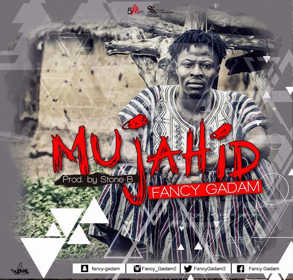 Fancy Gadam - Mujahid (Prod By Stone-B)
