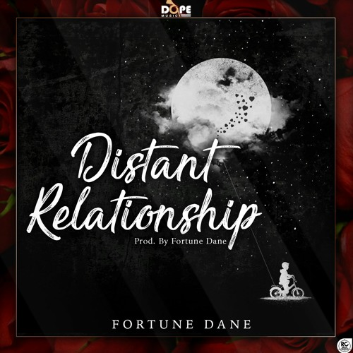 Fortune Dane - Distant Relationship (Prod. By Fortune Dane)