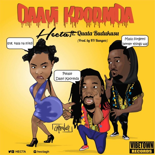 Hecta ft. Quata Budukusu - Daavi Kpormda (Prod. by Kv Bangerz)