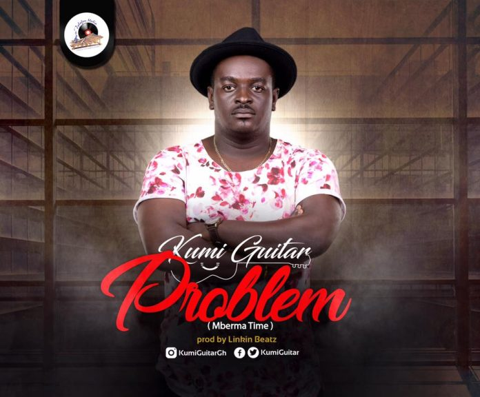 Kumi Guitar - Problem (Mberma Time) (Prod. by Linkin Beatz)