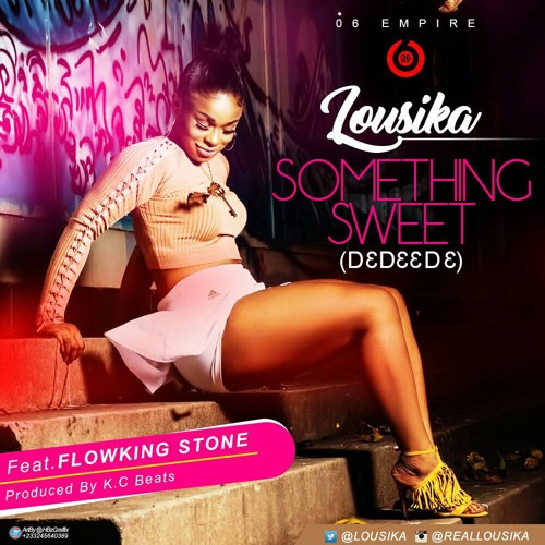 Lousika Ft Flowking Stone - Something Sweet (D3d33d3) (Prod By K.C Beatz)