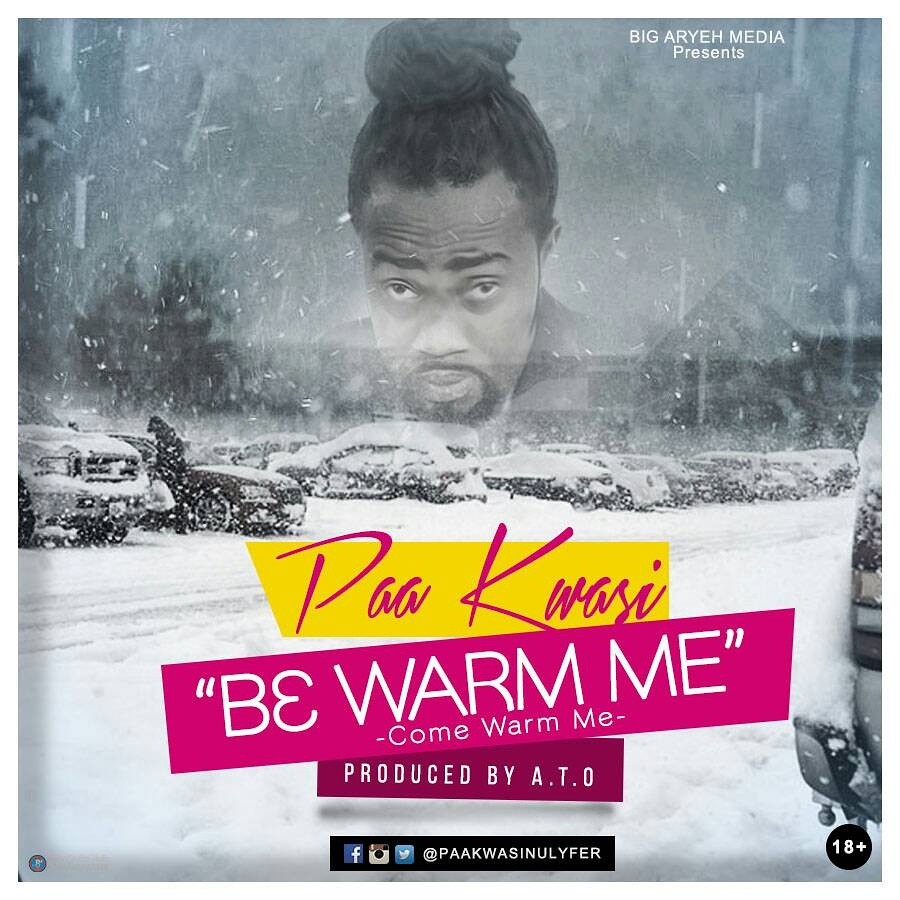 Paa Kwasi - B3 Warm Me (Pro by A.T.O)