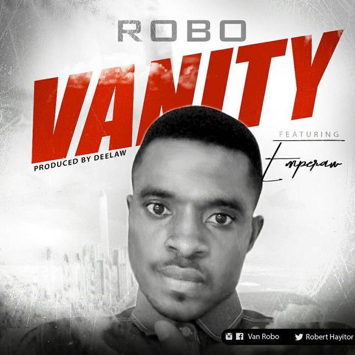 Robo - Vanity Ft. Emperor (Prod By Deelaw)