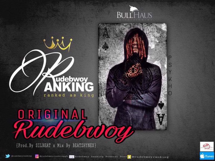 Rudebwoy Ranking - Original Rudebwoy (Prod. By SILBEAT Mixed By BeatHynex)