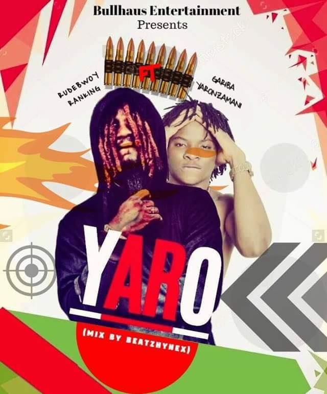 Rudebwoy Ranking - Yaro Ft Gariba Yaronzamani (Mix By Beatz Hynex)