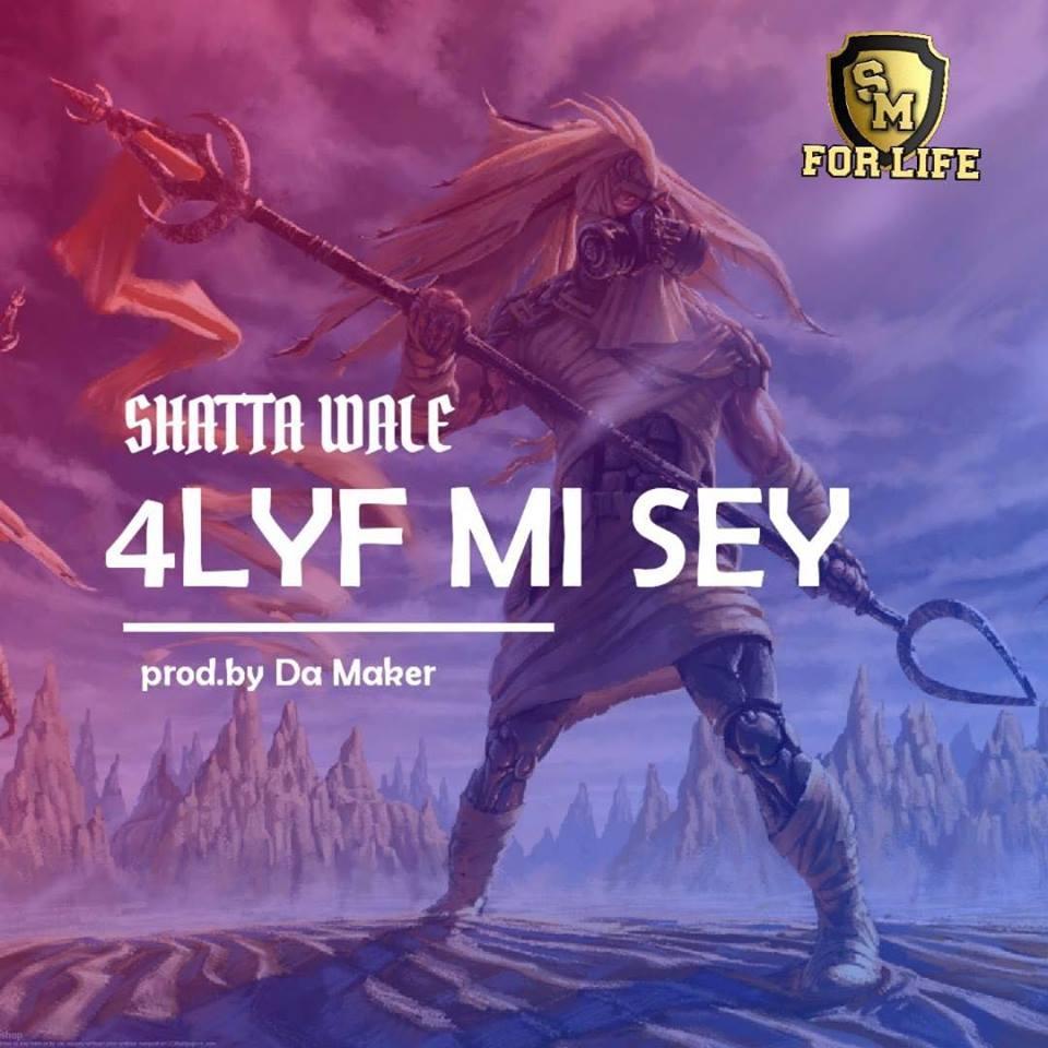 Download MP3 : Shatta Wale – 4lyf Mi Seh (Prod By Da Maker)