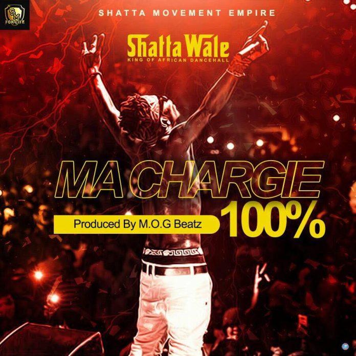 Shatta Wale - Ma Chargie 100% (Prod By MOG)