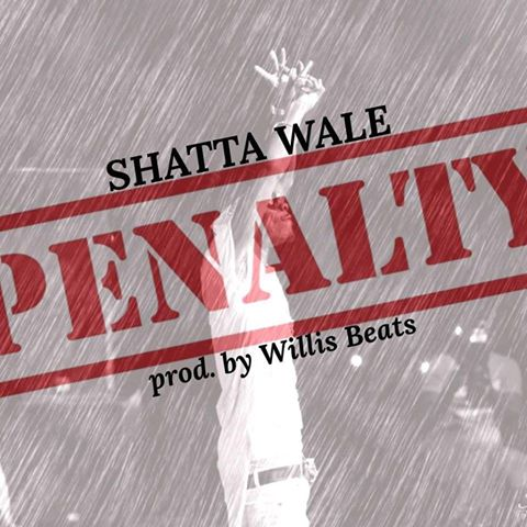 Shatta Wale - Penalty (Prod By Willisbeeat)