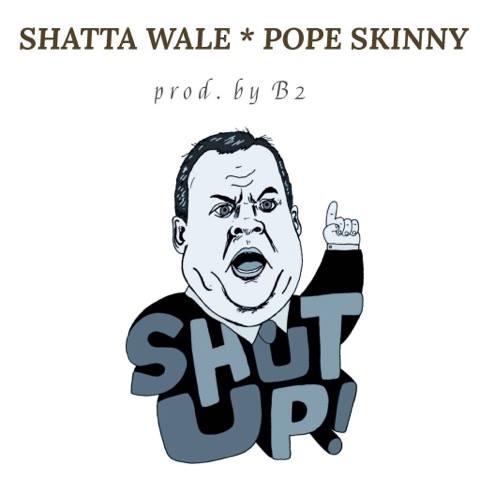 Shatta Wale x Pope Skinny - Shut Up (Prod By B2)